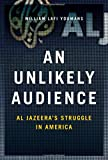 An Unlikely Audience: Al Jazeera's Struggle in America