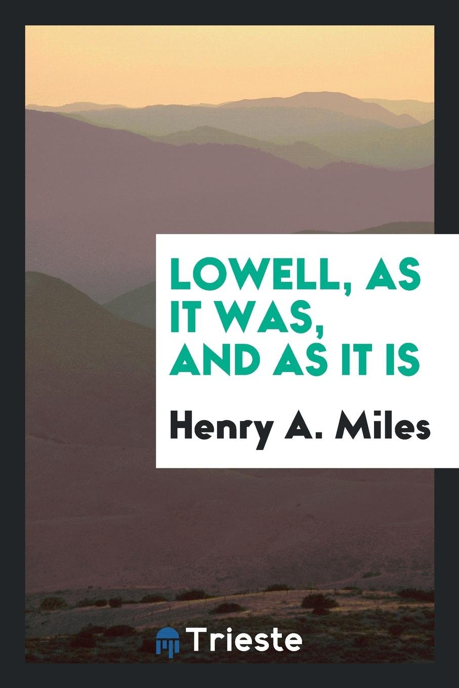 Lowell, as It Was, and as It Is pdf