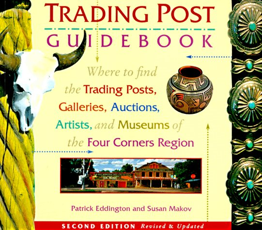 The Trading Post Guidebook  Where To Find The Trading Posts  Galleries  Auctions  Artists  And Museums Of The Four Corners Region