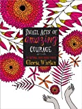 Small Acts of Amazing Courage, Gloria Whelan, 1442409312