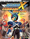 Mega Man X Command Mission(tm) Official Strategy Guide (Bradygames Take Your Games Further)