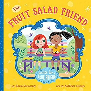 The Fruit Salad Friend: Recipe for A True Friend