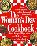 The Woman's Day Cookbook: Great Recipes, Bright Ideas, And Healthy Choices for Today's Cook