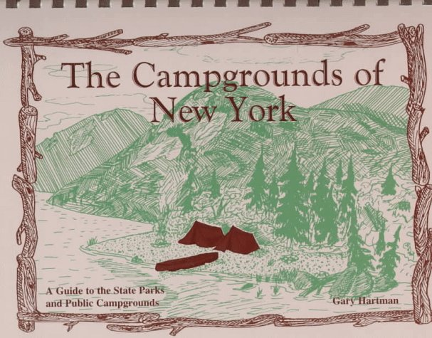 The Campgrounds of New York: A Guide to the State Parks and Public Campgrounds (Best Campgrounds In New York State)