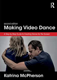 Envisioning Dance on Film and Video: Dance for the Camera