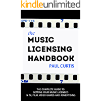 The Music Licensing Handbook: How to get your songs licensed in TV, films, and video games book cover