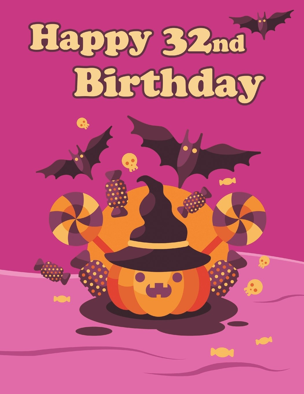 """Happy 32nd Birthday: Cute Halloween Themed Notebook, Journal, Diary, 365 Lined Pages, Birthday Gifts for 32 Year Old Men or Women, Son or Daughter, ... Best Friends, Holiday, Book Size 8 1/2"""" x 11"""" ebook"""