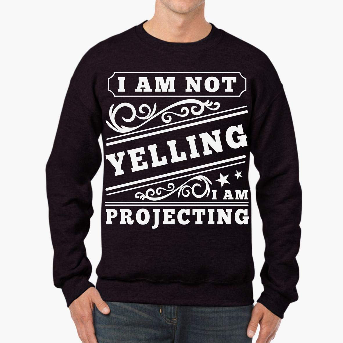 tee I Am Not Yelling I/_m Projecting Acting Thespian Unisex Sweatshirt