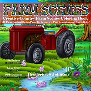 Creative Country Farm Scenes Coloring Book: 30 Farm