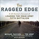 The Ragged Edge: A US Marine's Account of Leading the Iraqi Army Fifth Battalion | Michael Zacchea,Ted Kemp