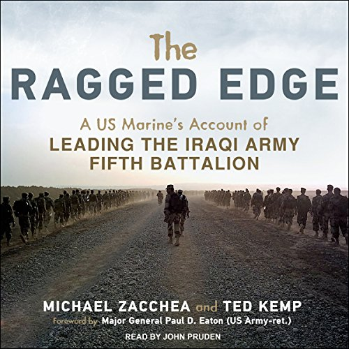 The Ragged Edge: A US Marine's Account of Leading the Iraqi Army Fifth Battalion by Tantor Audio