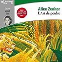 L'art de perdre | Livre audio Auteur(s) : Alice Zeniter Narrateur(s) : Zineb Triki