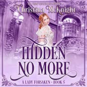 Hidden No More: A Lady Forsaken, Book 5 | Christina McKnight