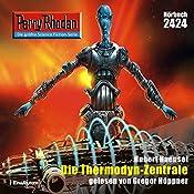 Die Thermodyn-Zentrale (Perry Rhodan 2424) | Hubert Haensel