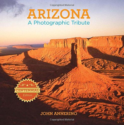 Celebrating the colorful legacy of Arizona's first 100 years of statehood, ARIZONA, A Photographic Tribute is a stunning celebration of the state's scenic wonders. Luminous color photographs feature the magnificent landscapes, timeless vistas, maj...