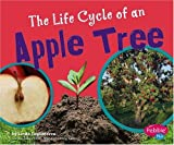 The Life Cycle of an Apple Tree (Plant Life Cycles)