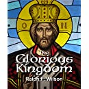 The Glorious Kingdom: A Disciple's Guide to Kingdom Glory and Authority (JesusWalk Bible Study Series Book 36)