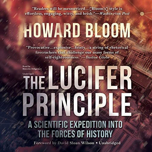 The Lucifer Principle: A Scientific Expedition into the Forces of History; Library Edition by Blackstone Pub