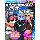 Rock N Roll Space Patrol Action Is Go