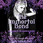 The Immortal Bond: The Immortal Mark, Book 3 | Amy Sparling