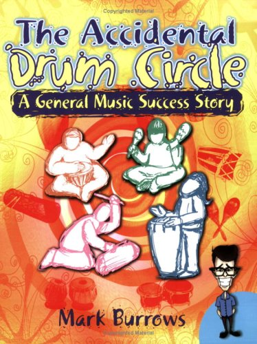 The Accidental Drum Circle: A General Music Success Story -