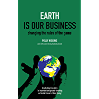 Earth Is Our Business: Changing the Rules of the Game (English Edition)