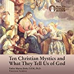 10 Christian Mystics and What They Tell Us of God | Fr. Murray Bodo OFM PhD