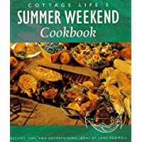 Cottage Life's Summer Weekend Cookbook: Recipes, Tips and Entertaining Ideas