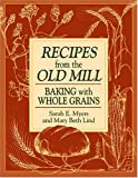 Recipes from the Old Mill, Sarah E. Myers and Mary Beth Lind, 1561484679