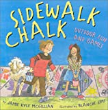img - for Sidewalk Chalk: Outdoor Fun and Games book / textbook / text book