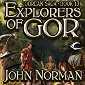Explorers of Gor: Gorean Saga, Book 13 | John Norman