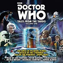 Doctor Who: Tales From the TARDIS, Volume 1 Radio/TV Program by Brian Hayles, Terrance Dicks, Eric Saward Narrated by Jon Pertwee, Colin Baker