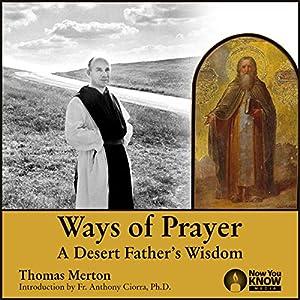 Download audiobook Ways of Prayer: A Desert Father's Wisdom