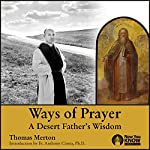 Ways of Prayer: A Desert Father's Wisdom   Thomas Merton