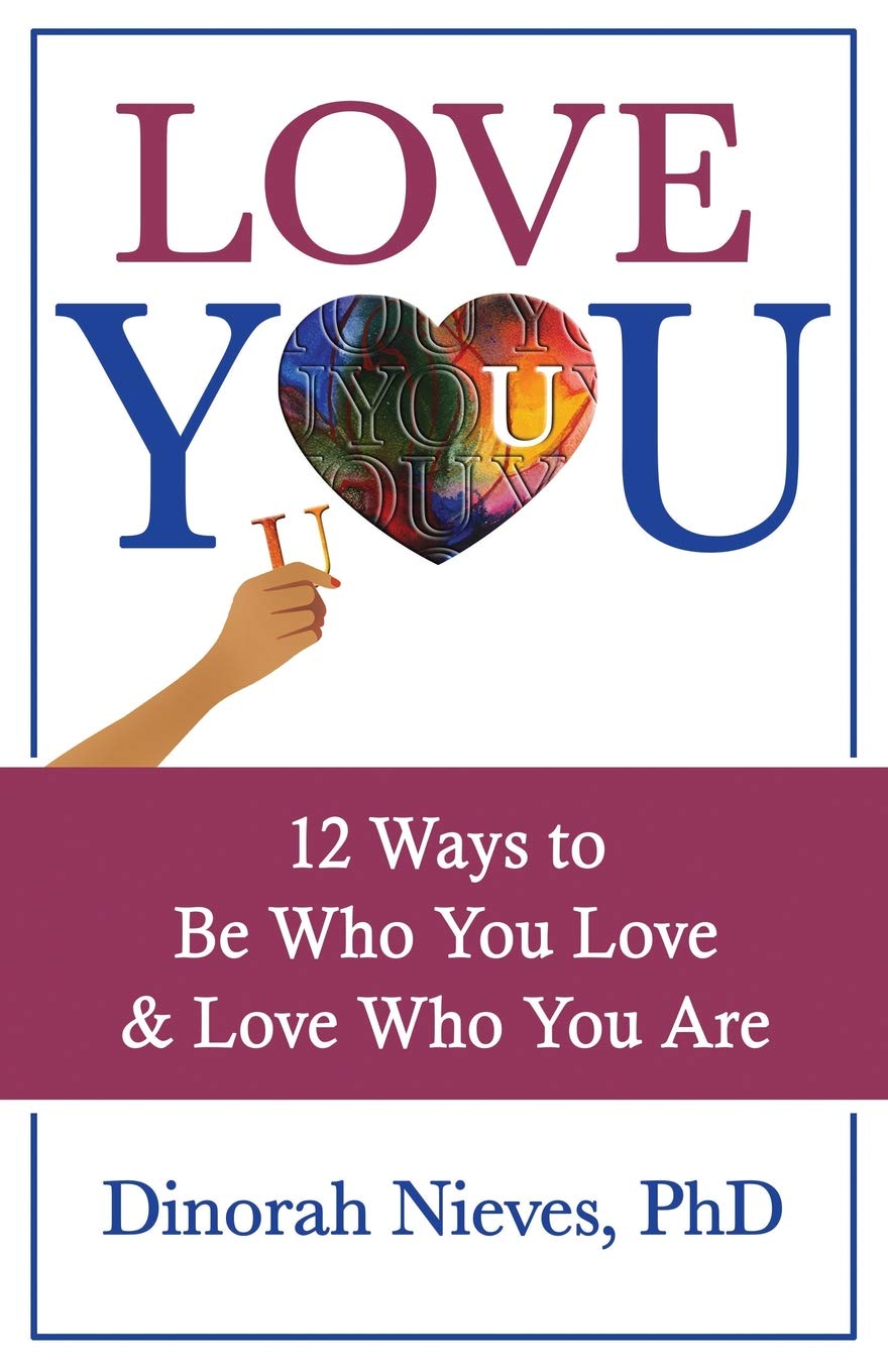 Love YOU: 12 Ways to Be Who You Love & Love Who You Are ebook