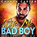 Wife Me Bad Boy Audiobook by Chance Carter Narrated by Michael Pauley