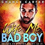 Wife Me Bad Boy | Chance Carter