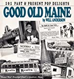 Good old Maine: 101 past & present pop delights 0960105662 Book Cover
