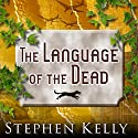 The Language of the Dead: A World War II Mystery Audiobook by Stephen Kelly Narrated by Shaun Grindell