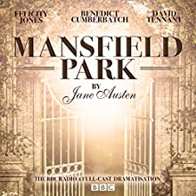 Mansfield Park (Dramatized) Radio/TV Program by Jane Austen Narrated by Benedict Cumberbatch, David Tennant, Felicity Jones,  full cast