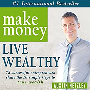 Make Money, Live Wealthy Audiobook