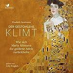 Der gestohlene Klimt: Wie sich Maria Altmann die goldene Adele zurückholte | Elisabeth Sandmann