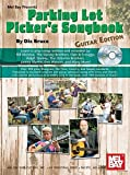 Parking Lot Picker's Songbook, Guitar Edition (Mel Bay's Presents)