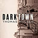 Darktown Audiobook by Thomas Mullen Narrated by Andre Holland