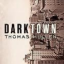 Darktown Hörbuch von Thomas Mullen Gesprochen von: Andre Holland