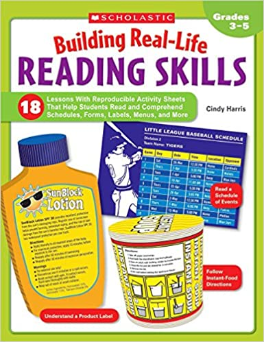 Building Real-Life Reading Skills: 18 Lessons With Reproducible Activity Sheets That Help Students Read and Comprehend Schedules Forms Menus Labels and More: Grades 3-5