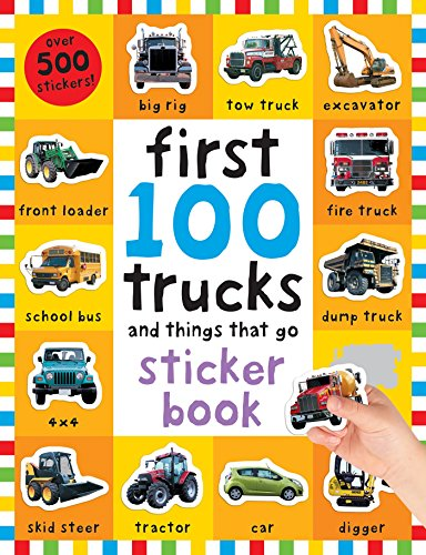 First 100 Stickers: Trucks and Things That