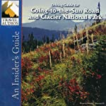 Glacier National Park, Driving Guide for Going-to-the-Sun Road: An Insider's Guide | Nancy Rommes,Donald Rommes