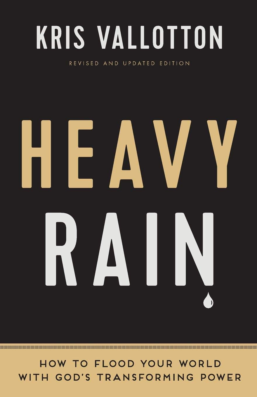 Heavy Rain: How to Flood Your World with God's Transforming Power PDF