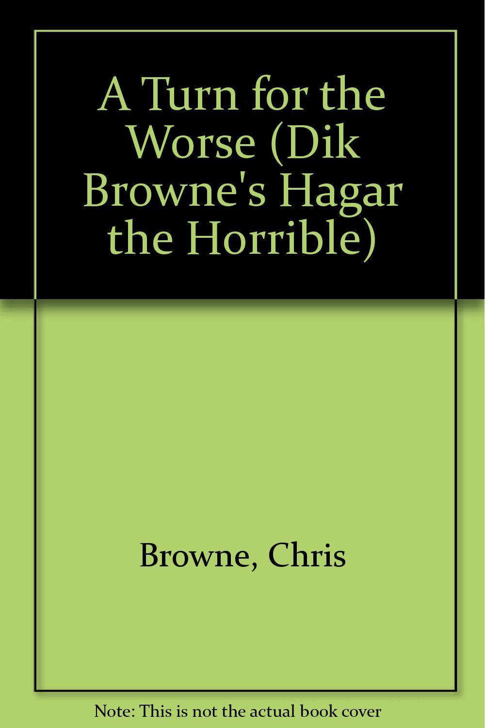 Hagar The Horrible A Turn For The Worse (Dik Browne's Hagar the Horrible)